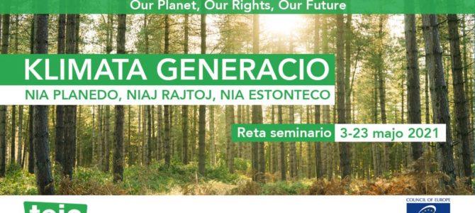 """Partoprenu en la reta seminario """"Klimata Generacio: Nia Planedo, Niaj Rajtoj, Nia Estonteco"""""""